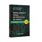 Regulamento Geral de Proteção de Dados - Manual Prático 3ª Edição Revista e Ampliada