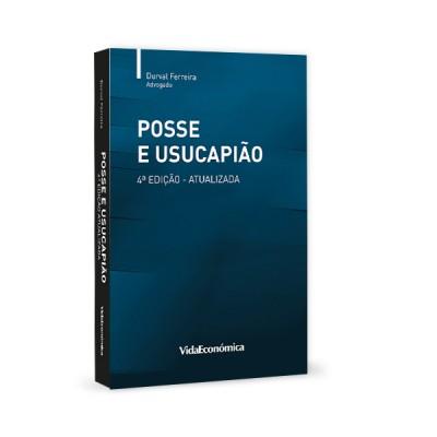 Posse e Usucapião 4ª Edição Atualizada