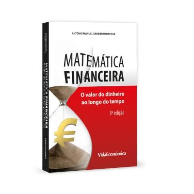 Matemática Financeira - O valor do dinheiro ao longo do tempo 3ª edição revista e ampliada