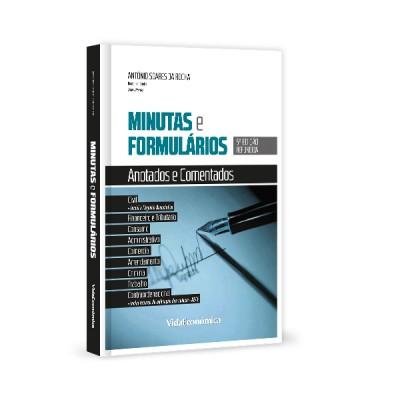 Minutas e Formulários Anotados e Comentados - 5ª edição