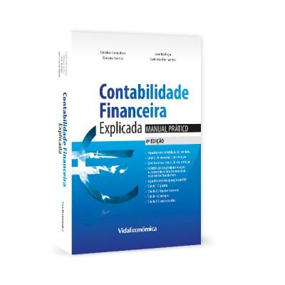 Contabilidade Financeira Explicada - Manual Prático - 4ª edição
