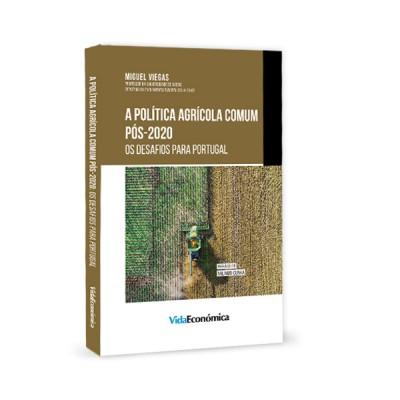 A Política Agrícola Comum Pós-2020: Os Desafios Para Portugal