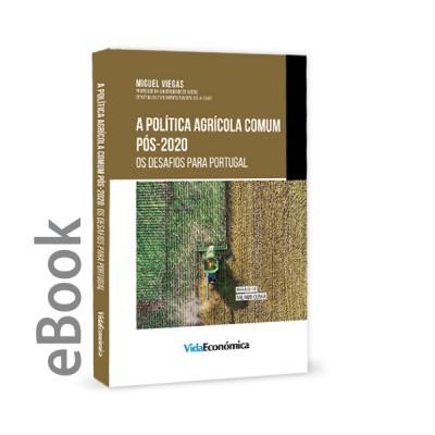 Ebook - A Política Agrícola Comum Pós-2020: Os Desafios Para Portugal