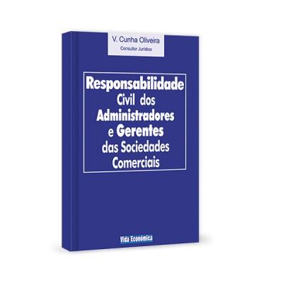 Responsabilidade Civil dos Administradores e Gerentes das Sociedades Comerciais