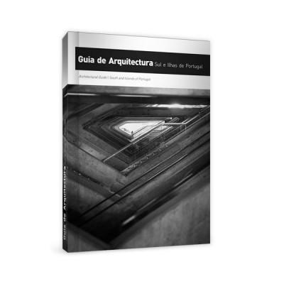 Guia de Arquitectura – Sul e Ilhas de Portugal