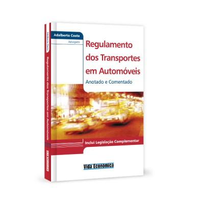 Regulamento dos Transportes em Automóveis - Anotado e Comentado