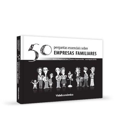 50 Perguntas Essenciais Sobre Empresas Familiares