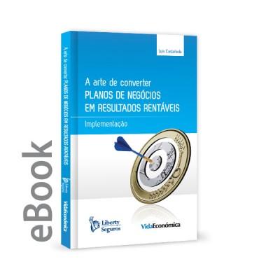 Ebook - A Arte Converter Planos de Negócios em Resultados Rentáveis - Implementação