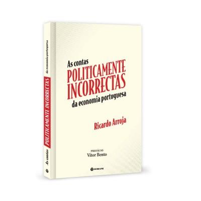 As Contas Politicamente Incorrectas da Economia Portuguesa