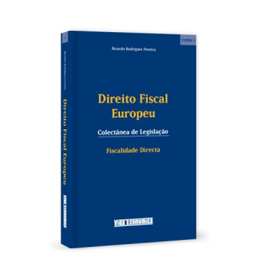 Direito Fiscal Europeu - Tomo I