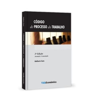 Código de processo do trabalho - Anotado e comentado -2ªEdição
