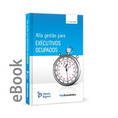 Ebook - Alta Gestão para Executivos Ocupados