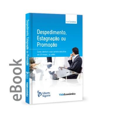 Ebook - Despedimento, estagnação ou promoção