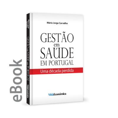 Ebook - Gestão em Saúde em Portugal - Uma década perdida